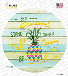 Be A Pineapple Wholesale Novelty Circle Sticker Decal