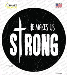 He Makes Us Strong Wholesale Novelty Circle Sticker Decal