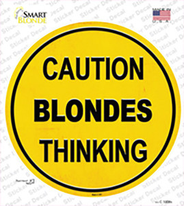 Caution Blondes Thinking Wholesale Novelty Circle Sticker Decal