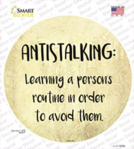 Antistalking Definition Wholesale Novelty Circle Sticker Decal
