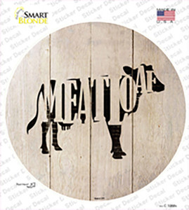 Cows Make Meatloaf Wholesale Novelty Circle Sticker Decal