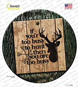 You Are Too Busy Wholesale Novelty Circle Sticker Decal