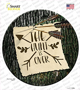 The Hunt Is Over Wholesale Novelty Circle Sticker Decal