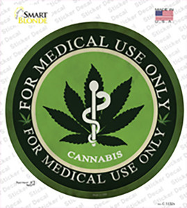 Cannabis For Medical Use Only Wholesale Novelty Circle Sticker Decal