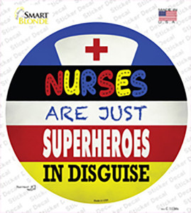 Nurses Are Superheroes In Disguise Wholesale Novelty Circle Sticker Decal