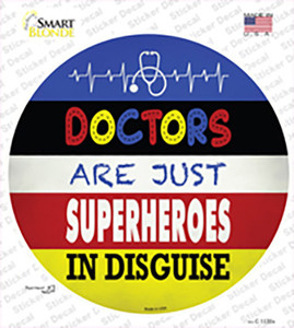 Doctors Are Superheroes In Disguise Wholesale Novelty Circle Sticker Decal
