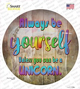 Be Yourself Wholesale Novelty Circle Sticker Decal
