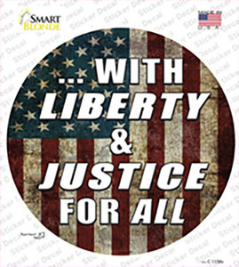 With Liberty and Justice Wholesale Novelty Circle Sticker Decal