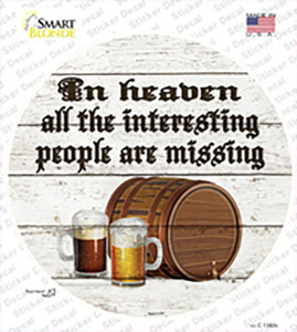 No Interesting People In Heaven Wholesale Novelty Circle Sticker Decal