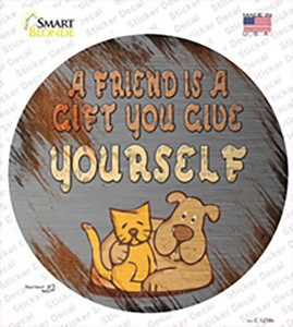 A Friend Is A Gift Wholesale Novelty Circle Sticker Decal