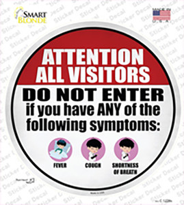 Do Not Enter With Symptoms Wholesale Novelty Circle Sticker Decal