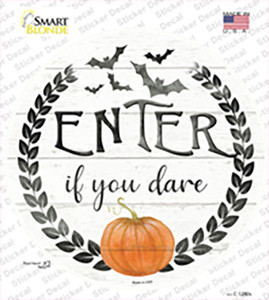 Enter If You Dare Wholesale Novelty Circle Sticker Decal