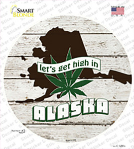 Lets Get High In Alaska Wholesale Novelty Circle Sticker Decal