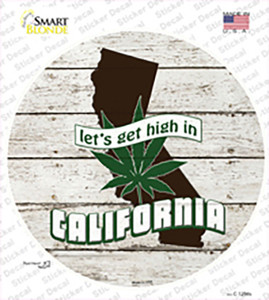 Lets Get High In California Wholesale Novelty Circle Sticker Decal