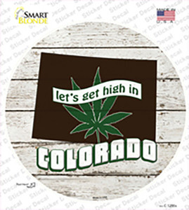 Lets Get High In Colorado Wholesale Novelty Circle Sticker Decal