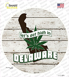 Lets Get High In Delaware Wholesale Novelty Circle Sticker Decal