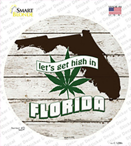 Lets Get High In Florida Wholesale Novelty Circle Sticker Decal