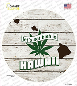 Lets Get High In Hawaii Wholesale Novelty Circle Sticker Decal