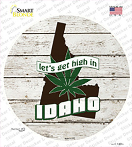 Lets Get High In Idaho Wholesale Novelty Circle Sticker Decal