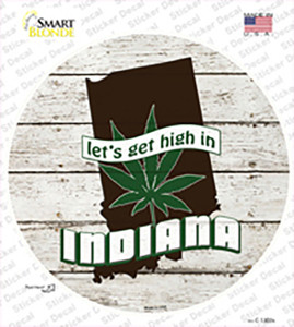 Lets Get High In Indiana Wholesale Novelty Circle Sticker Decal