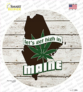 Lets Get High In Maine Wholesale Novelty Circle Sticker Decal