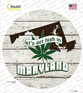 Lets Get High In Maryland Wholesale Novelty Circle Sticker Decal