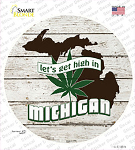 Lets Get High In Michigan Wholesale Novelty Circle Sticker Decal