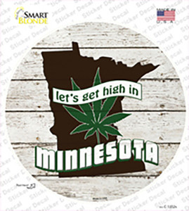 Lets Get High In Minnesota Wholesale Novelty Circle Sticker Decal