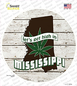 Lets Get High In Mississippi Wholesale Novelty Circle Sticker Decal