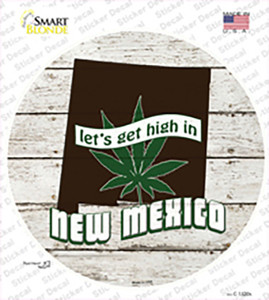 Lets Get High In New Mexico Wholesale Novelty Circle Sticker Decal