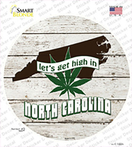 Lets Get High In North Carolina Wholesale Novelty Circle Sticker Decal