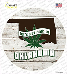 Lets Get High In Oklahoma Wholesale Novelty Circle Sticker Decal