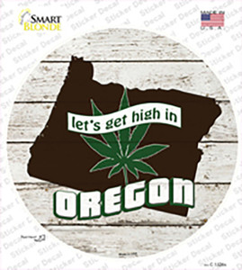 Lets Get High In Oregon Wholesale Novelty Circle Sticker Decal