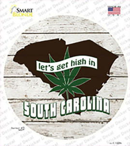 Lets Get High In South Carolina Wholesale Novelty Circle Sticker Decal