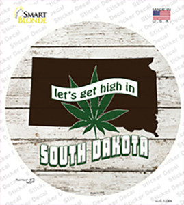 Lets Get High In South Dakota Wholesale Novelty Circle Sticker Decal