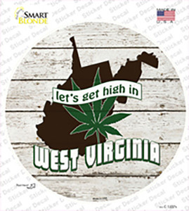 Lets Get High In West Virginia Wholesale Novelty Circle Sticker Decal