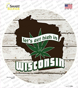 Lets Get High In Wisconsin Wholesale Novelty Circle Sticker Decal