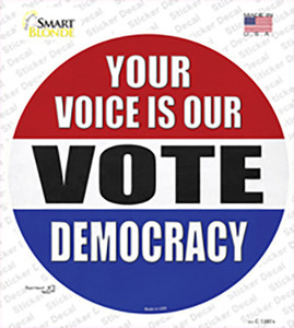 Your Voice Is Our Vote Wholesale Novelty Circle Sticker Decal