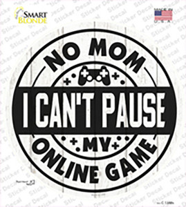 Mom I Cant Pause Online Wholesale Novelty Circle Sticker Decal