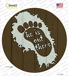 He Is Out There Wholesale Novelty Circle Sticker Decal