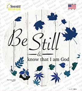 Be Still I Am God Wholesale Novelty Circle Sticker Decal