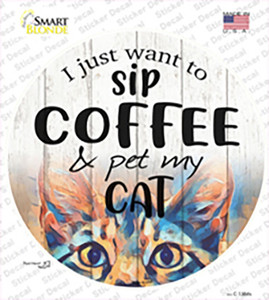 Sip Coffee And Pet Cat Wholesale Novelty Circle Sticker Decal