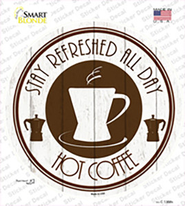 Stay Refreshed All Day Wholesale Novelty Circle Sticker Decal