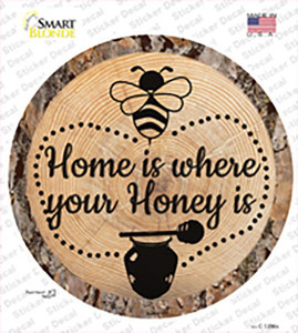 Honey is Home Wholesale Novelty Circle Sticker Decal