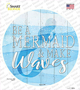 Be A Mermaid Wholesale Novelty Circle Sticker Decal