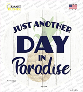 Another Day in Paradise Wholesale Novelty Circle Sticker Decal