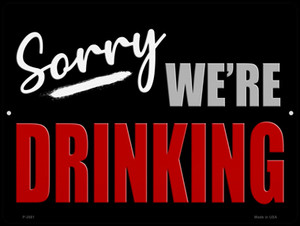 Sorry We Are Drinking Wholesale Metal Novelty Parking Sign
