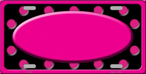 Pink Black Polka Dots Print With Pink Frame And Center Oval Wholesale Metal Novelty License Plate