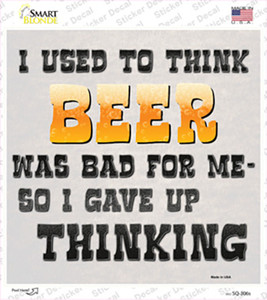 I Used To Think Beer Was Bad For Me Wholesale Novelty Square Sticker Decal
