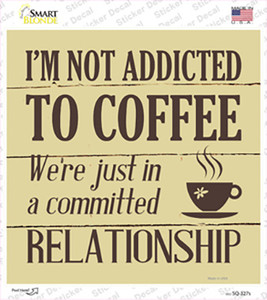 Not Addicted To Coffee Wholesale Novelty Square Sticker Decal